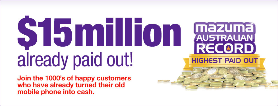 Mazuma have already paid out more than fifteen million dollars to customers.